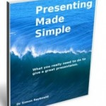 Presenting made simple (I wish I had written this)