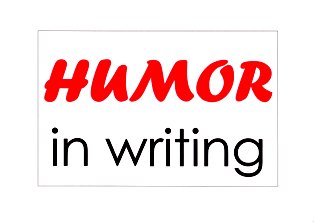 Humor in writing from HowToWriteBetter.net