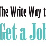 The way to write to get that job you've always wanted