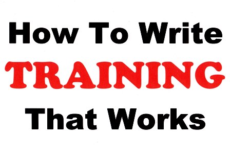 How to write training that works