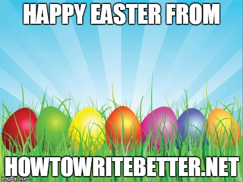 Have a great Easter Weekend