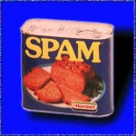 Spam, spam, thank you ma'am