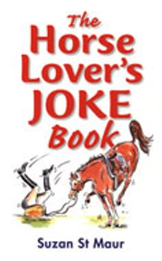 The Horse Lover's Joke Book by Suzan St Maur