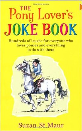 The Pony Lover's Joke Book by Suzan St Maur