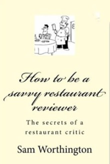 How to write a savvy restaurant review - Sam's introduction, part 1