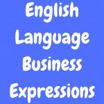 English Language Business Expressions: Jan 3rd 2017