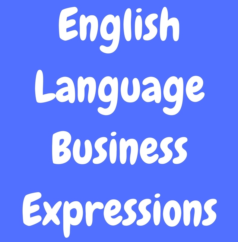 English language business expressions on How To Write Better