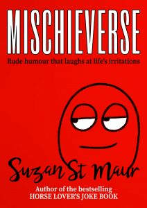 Mischieverse is Suzan St Maur's first book of naughty, humorous poetry, from Corona Books UK.