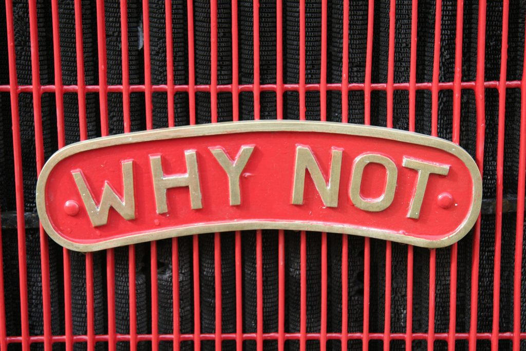 "Why it's not right to ask ""why not."""