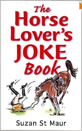 Horse jokes by Suzan St Maur