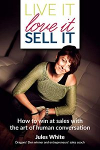 Live It Love It Sell It by Jules White